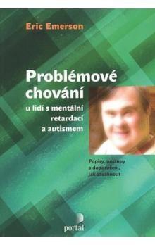 Richard Emerson: Problémové chování u lidí s mentální retardací a autismem cena od 215 Kč