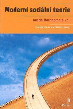Austin Harrington a kol.: Moderní sociální teorie cena od 717 Kč