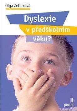 Olga Zelinková: Dyslexie v předškolním věku? cena od 181 Kč