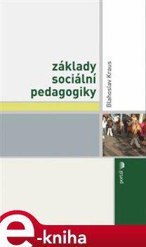 Blahoslav Kraus: Základy sociální pedagogiky cena od 155 Kč