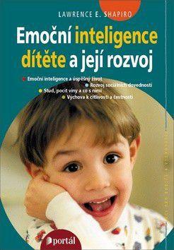 Lawrence E. Shapiro: Emoční inteligence dítěte a její rozvoj cena od 287 Kč