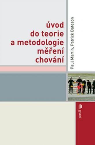 Paul Martin, Patrick Bateson: Úvod do teorie a metodologie měření chování cena od 217 Kč