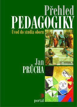 Jan Průcha: Přehled pedagogiky cena od 335 Kč
