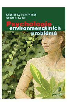 Deborah Du Nann Winter; Susan Koger: Psychologie environmentálních problémů cena od 397 Kč