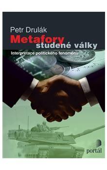 Petr Drulák: Metafory studené války cena od 306 Kč