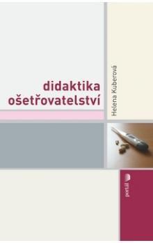 Helena Kuberová: Didaktika ošetřovatelství cena od 247 Kč