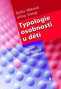 Šárka Miková; Jiřina Stang: Typologie osobností u dětí cena od 259 Kč