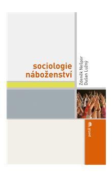Zdeněk Nešpor, Dušan Lužný: Sociologie náboženství cena od 250 Kč