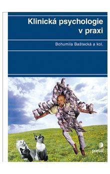 Bohumila a kol. Baštecká: Klinická psychologie v praxi cena od 492 Kč