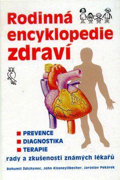 Bohumil Ždichynec a kol.: Rodinná encyklopedie zdraví cena od 0 Kč