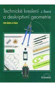 J. Švercl: Technické kreslení a deskriptivní geometrie cena od 244 Kč