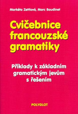 Markéta Zettlová: Cvičebnice francouzské gramatiky cena od 0 Kč