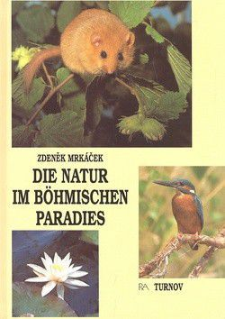 Zdeněk Mrkáček: Die natur im Bohmischen parad. cena od 169 Kč
