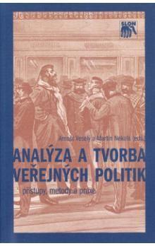 Arnošt Veselý, Martin Nekola: Analýza a tvorba veřejných politik cena od 211 Kč