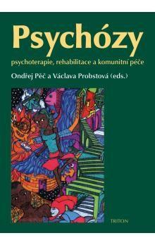 Ondřej Pěč, Václava Probstová: Psychózy - Psychoterapie, rahabilitace a komunitní péče cena od 330 Kč