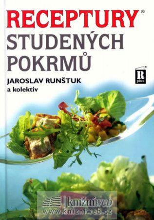 Jaroslav Runštuk: Receptury studených pokrmů cena od 323 Kč