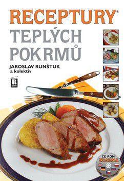 Jaroslav Runštuk, Kolektiv: Receptury teplých pokrmů + CD - 6. vydání cena od 350 Kč