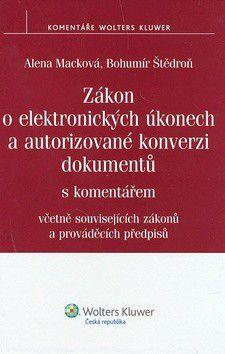 Alena Macková: Zákon o elektronických úkonech a autorizované konverzi dokumentů cena od 429 Kč