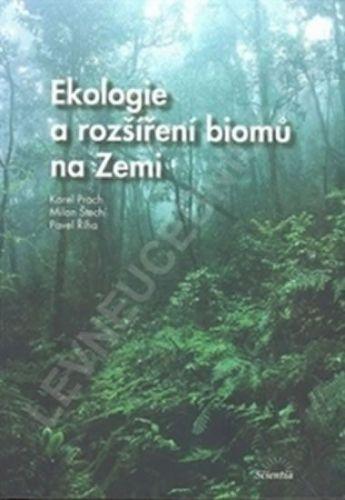 Karel Prach: Ekologie a rozšíření biomů na Zemi cena od 290 Kč