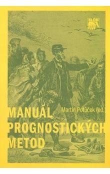 Martin Potůček: Manuál prognostických metod cena od 157 Kč