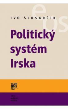 Ivo Šlosarčík: Politický systém Irska cena od 226 Kč