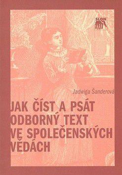 Jadwiga Šanderová: Jak číst a psát odborný text ve společenských vědách cena od 219 Kč