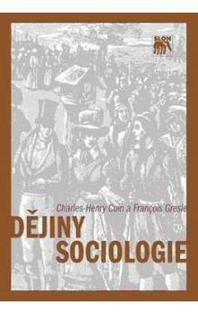 Charles-Henry Cuin, Francois Gresle: Dějiny sociologie cena od 168 Kč