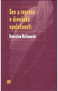 Bronislaw Malinowski: Sex a represe v divošské společnosti cena od 188 Kč