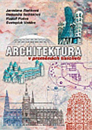 Jaroslava Staňková: Architektura v proměnách tisíciletí /brožované/ cena od 250 Kč