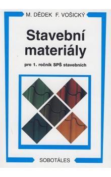 Dědek M., Vošický F.: Stavební materiály pro 1.r. SPŠ stavebních cena od 199 Kč
