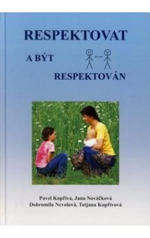 Pavel Kopřiva: Respektovat a být respektován cena od 261 Kč