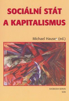 Michael Hauser: Sociální stát a kapitalismus - Michael Hauser cena od 201 Kč