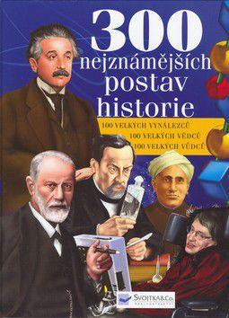 300 nejznámejších postav historie cena od 324 Kč