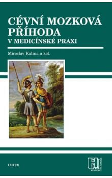 Miroslav Kalina: Cévní mozková příhoda v medicínské praxi cena od 330 Kč