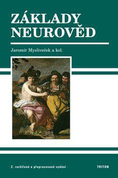 Jaromír Mysliveček: Základy neurověd - 2. vydání cena od 397 Kč