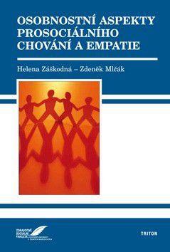 Mlčák Zdeněk Záškodná Helena: Osobnostní aspekty prosociálního chování a empatie (E-KNIHA) cena od 154 Kč