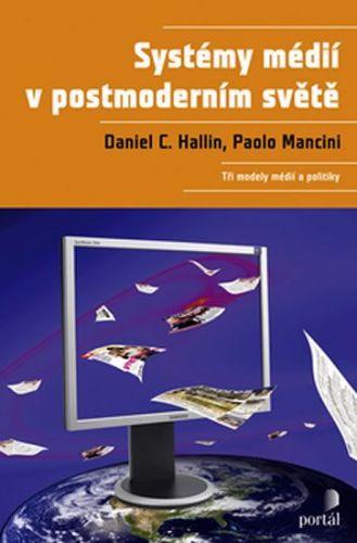 Daniel Hallin, Paolo Mancini: Systémy médií v postmoderním světě cena od 411 Kč