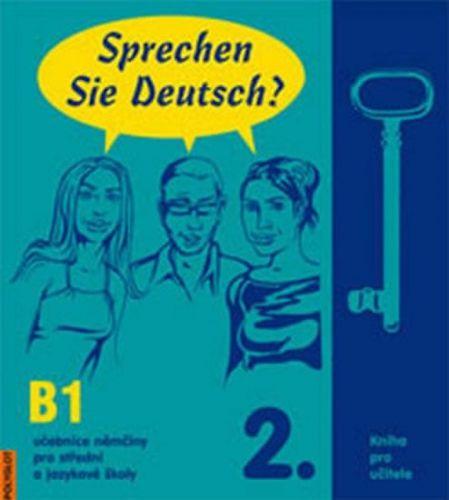 Richard Fischer: Sprechen Sie Deutsch? 2. Kniha pro učitele B1 cena od 320 Kč