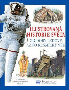 Philip Brooks: Ilustrovaná historie světa Od doby ledové až po kosmický věk cena od 521 Kč