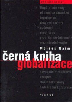 Moises Naím: Černá kniha globalizace cena od 301 Kč
