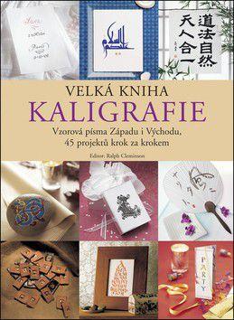 Ralph Cleminson: Velká kniha kaligrafie cena od 399 Kč