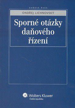 Ondřej Lichnovský: Sporné otázky daňového řízení cena od 225 Kč