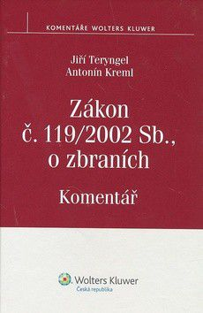 Jiří Teryngel: Zákon č. 119/2002 Sb., o zbraních. Komentář cena od 430 Kč