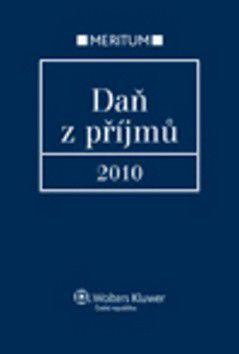 Ivan Brychta a kolektiv: Daň z příjmů 2010 cena od 695 Kč