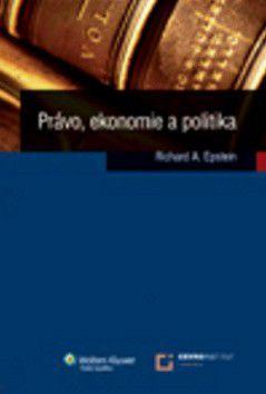 Richard A. Epstein: Právo, ekonomie a politika cena od 371 Kč