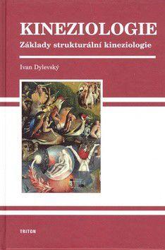 Ivan Dylevský: Kineziologie základy strukturální kinezologie cena od 318 Kč