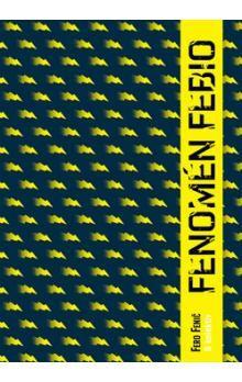 Fero Fenič: Fenomén Febio cena od 255 Kč