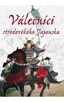 Stephen Turnbull: Válečníci středověkého Japonska cena od 391 Kč