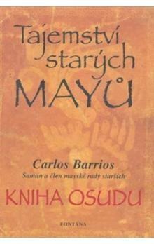 Carlos Barrios: Tajemství starých Mayů cena od 226 Kč