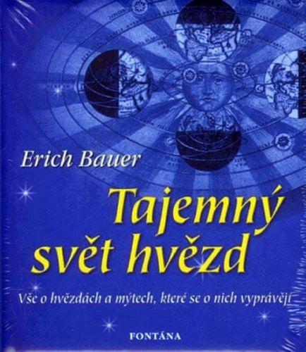 Erich Bauer: Tajemný svět hvězd cena od 187 Kč